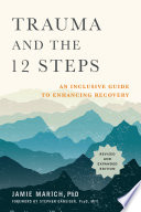 Trauma and the 12 Steps  Revised and Expanded