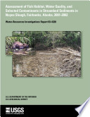 Assessment of fish habitat  water quality  and selected contaminants in streambed sediments in Noyes Slough  Fairbanks  Alaska  2001 2002