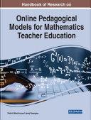 Handbook of Research on Online Pedagogical Models for Mathematics Teacher Education