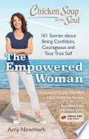 Chicken Soup for the Soul: The Empowered Woman