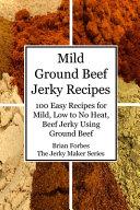 Mild Ground Beef Jerky Recipes