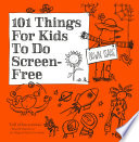 101 Things for Kids to do Screen Free Book