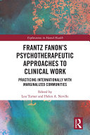 Frantz Fanon   s Psychotherapeutic Approaches to Clinical Work