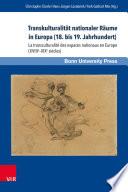 Transkulturalität nationaler Räume in Europa (18. bis 19. Jahrhundert). Übersetzungen, Kulturtransfer und Vermittlungsinstanzen