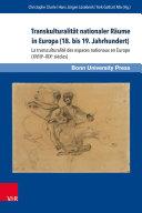 Pdf Transkulturalität nationaler Räume in Europa (18. bis 19. Jahrhundert). Übersetzungen, Kulturtransfer und Vermittlungsinstanzen Telecharger