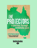 The Protectors: A Journey Through Whitefella Past (Large Print 16pt)
