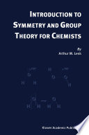 Introduction to Symmetry and Group Theory for Chemists