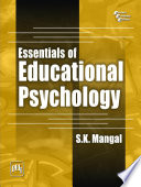 """ESSENTIALS OF EDUCATIONAL PSYCHOLOGY"" by S. K. MANGAL"