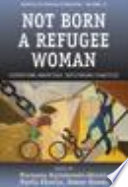 Not Born A Refugee Woman