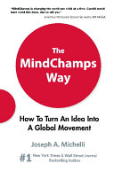 Mindchamps Way  The  How To Turn An Idea Into A Global Movement