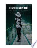 How Do I Move On