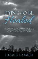 Dying to Be Healed [Pdf/ePub] eBook