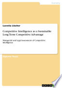 Competitive Intelligence as a Sustainable Long Term Competitive Advantage