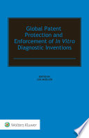 Global Patent Protection and Enforcement of In Vitro Diagnostic Inventions