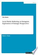 Social Media Marketing on Instagram. Exploration of Strategic Perspectives