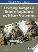 Emerging Strategies In Defense Acquisitions And Military Procurement