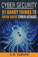 Cyber Security 51 Handy Things to Know About Cyber Attacks Book