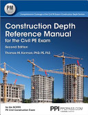 Construction Depth Reference Manual for the Civil PE Exam, Second Edition