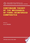 Continuum Theory Of The Mechanics Of Fibre Reinforced Composites Book PDF