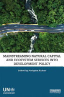 Mainstreaming Natural Capital and Ecosystem Services Into Development Policy
