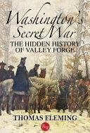 Washington's Secret War: The Hidden History of Valley Forge [Pdf/ePub] eBook