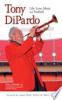 Tony DiPardo: Life, Love, Music and Football
