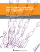 Computational Approaches For Human Human And Human Robot Social Interactions