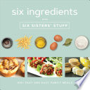 Six Ingredients with Six Sisters' Stuff