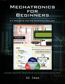 Mechatronics for Beginners: 21 Projects for PIC Microcontrollers