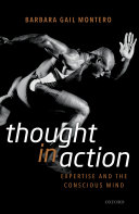 Thought in Action: Expertise and the Conscious Mind