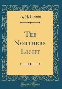 The Northern Light (Classic Reprint)
