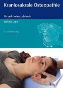 Kraniosakrale Osteopathie  : Ein praktisches Lehrbuch