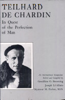 Teilhard de Chardin: in Quest of the Perfection of Man