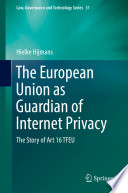 The European Union As Guardian Of Internet Privacy