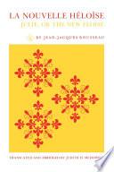 """""""La Nouvelle HŽlo•se: Julie, Or the New Eloise"""" by Jean-Jacques Rousseau, Judith H. McDowell"""