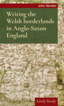 Writing the Welsh borderlands in Anglo Saxon England