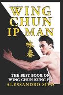 Ip Man Wing Chun   the Best Book on Wing Chun Kung Fu   English Edition   2018   New