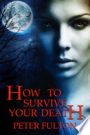 How To Survive Your Death