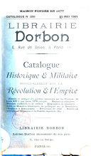 Catalogue historique et militaire principalement sur la Révolution et l'Empire