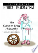 The Essence of Ethical Pragmatism  The Common Sense Philosophy