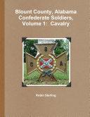 Blount County  Alabama Confederate Soldiers  Volume 1  Cavalry