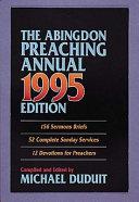 Abingdon Preaching Annual 1995 Edition