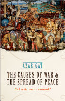 The Causes of War and the Spread of Peace