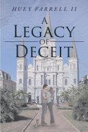 A Legacy of Deceit