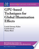 GPU-based Techniques for Global Illumination Effects