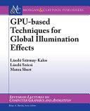 GPU-based Techniques for Global Illumination Effects