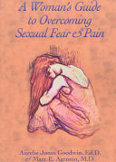 A Woman s Guide to Overcoming Sexual Fear   Pain
