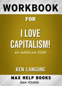 Workbook for I Love Capitalism   An American Story  Max Help