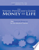 The Young Physician's Guide to Money and Life: The Financial Blueprint for the Medical Trainee