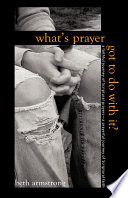 What s Prayer Got to Do with It